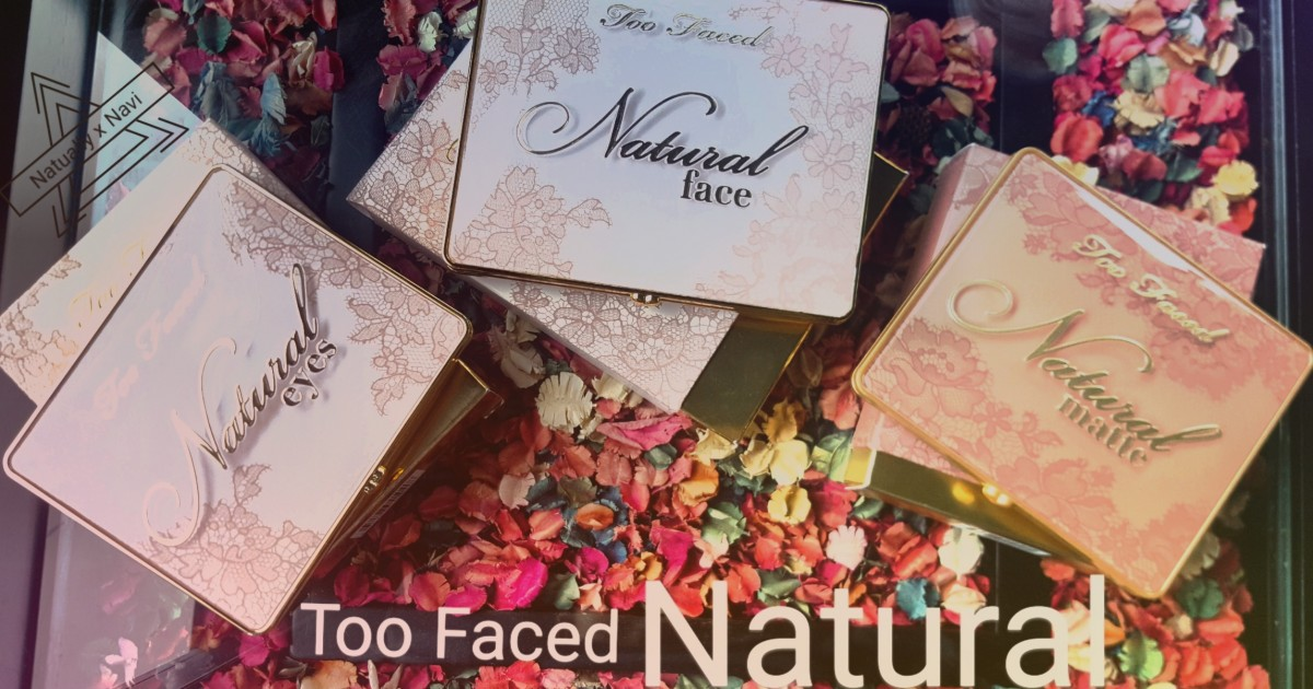 Haul & Swatch ♡ Too Faced Natural Collection ใหม่ล่าสุดดดดด!!!