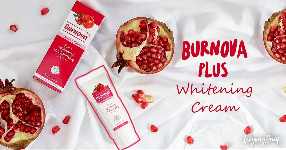 Review :: Burnova Plus Whitening Cream ไวท์เทนนิ่งบำรุงผิวกระจ่างใสด้วยสารสกัดจากธรรมชาติ (สูตร Sensitive Skin)