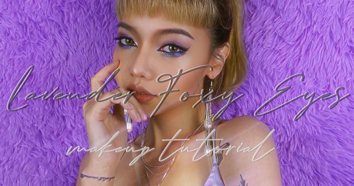 แต่งลุคเปรี้ยวอมหวาน💜 ด้วย FOXY EYES สี Lavender ฟรุ้งฟริ้ง 🌈
