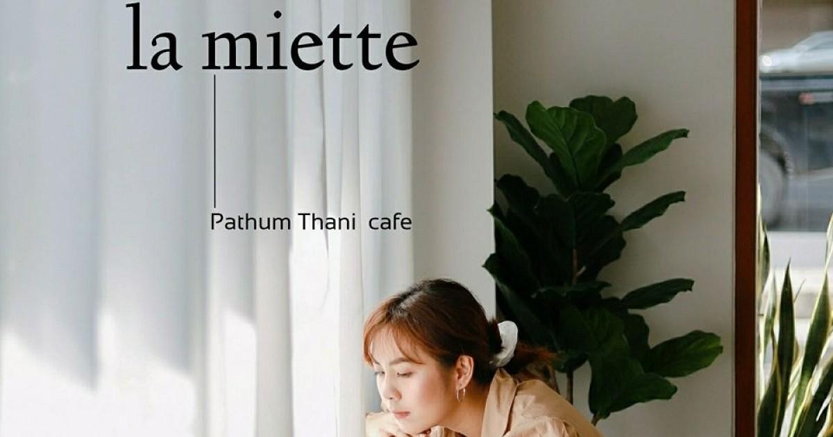 คาเฟ่คลองสองกับ La Miette : ละเมียด โฮมคาเฟ่