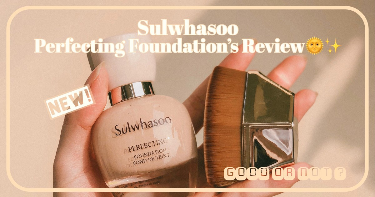 Sulwhasoo Perfecting Foundation's Review🌞✨
