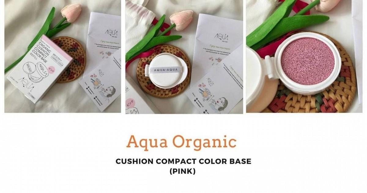 Cushion Compact Color Base จากแบรนด์เครื่องสำอางสัญชาติญี่ปุ่น Aqua Organic
