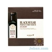 Black Sugar Perfect First Serum 2x : Light