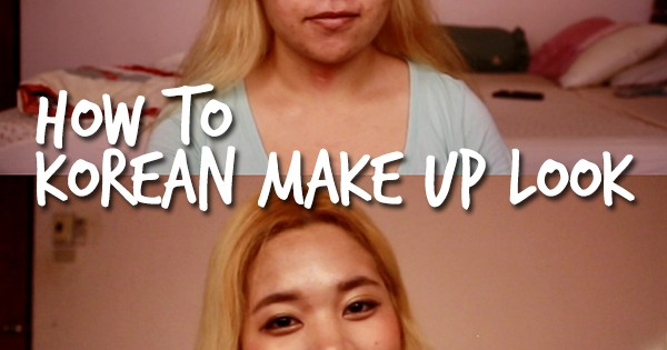 [How to] Korean Make Up Look แม่จ๋า หนูอยากเป็นสาวเกาหลี !